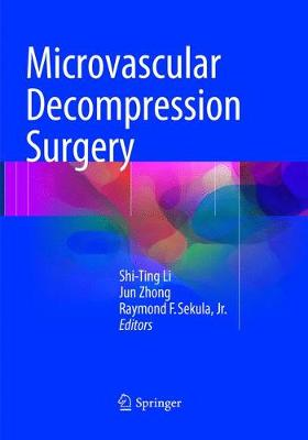 Microvascular Decompression Surgery - Shi-Ting Li