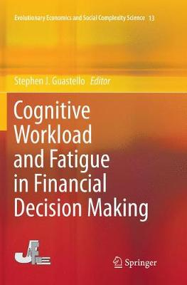 Cognitive Workload and Fatigue in Financial Decision Making - Stephen J. Guastello