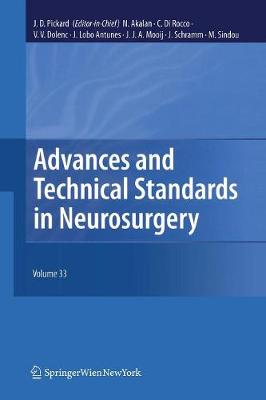 Advances and Technical Standards in Neurosurgery, Vol. 33 - John D. Pickard