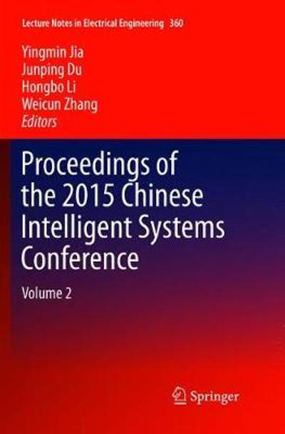 Proceedings of the 2015 Chinese Intelligent Systems Conference - Yingmin Jia