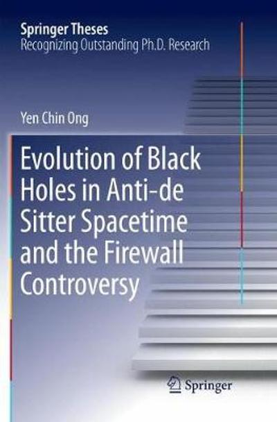 Evolution of Black Holes in Anti-de Sitter Spacetime and the Firewall Controversy - Yen Chin Ong