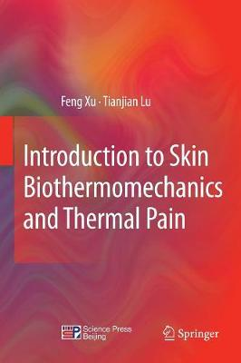 Introduction to Skin Biothermomechanics and Thermal Pain - Feng Xu