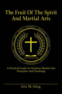 The Fruit of the Spirit and Martial Arts - Eric Stieg