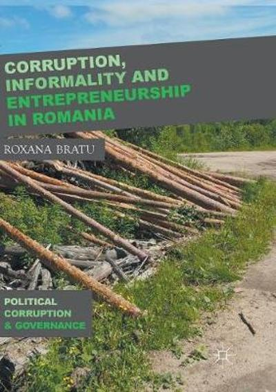 Corruption, Informality and Entrepreneurship in Romania - Roxana Bratu
