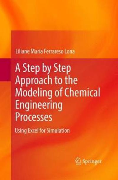 A Step by Step Approach to the Modeling of Chemical Engineering Processes - Liliane Maria Ferrareso Lona