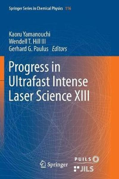 Progress in Ultrafast Intense Laser Science XIII - Kaoru Yamanouchi