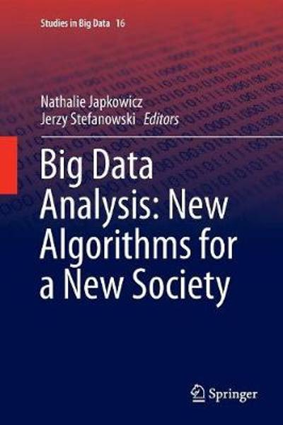 Big Data Analysis: New Algorithms for a New Society - Nathalie Japkowicz
