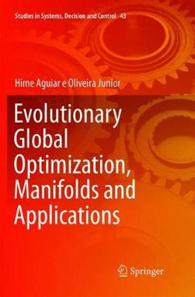 Evolutionary Global Optimization, Manifolds and Applications - Hime Aguiar e Oliveira Junior