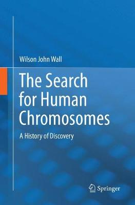 The Search for Human Chromosomes - Wilson John Wall