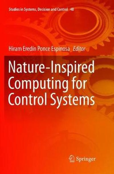 Nature-Inspired Computing for Control Systems - Hiram Eredin Ponce Espinosa