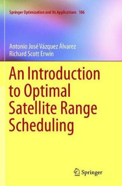 An Introduction to Optimal Satellite Range Scheduling - Antonio Jose Vazquez Alvarez