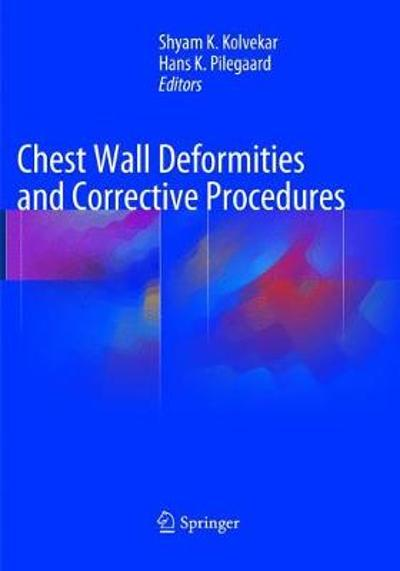 Chest Wall Deformities and Corrective Procedures - Shyam Kolvekar