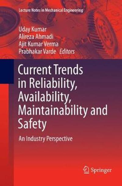 Current Trends in Reliability, Availability, Maintainability and Safety - Uday Kumar