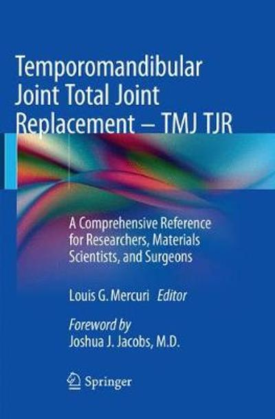 Temporomandibular Joint Total Joint Replacement - TMJ TJR - Louis G. Mercuri