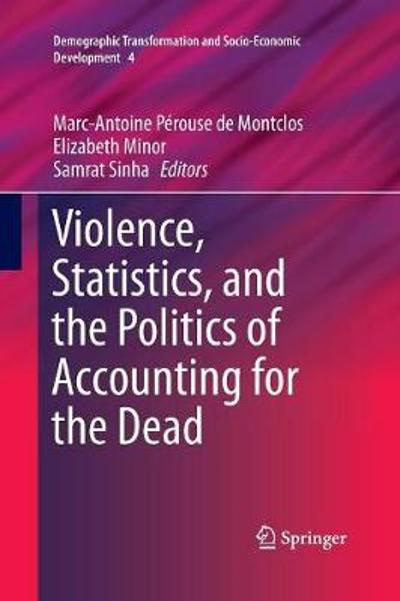 Violence, Statistics, and the Politics of Accounting for the Dead - Marc-Antoine Perouse de Montclos