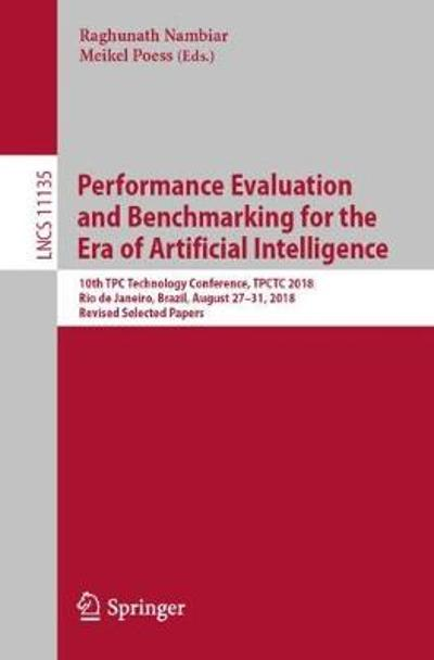 Performance Evaluation and Benchmarking for the Era of Artificial Intelligence - Raghunath Nambiar