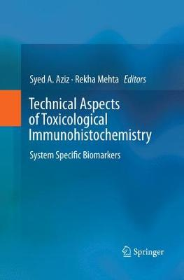 Technical Aspects of Toxicological Immunohistochemistry - Syed A. Aziz