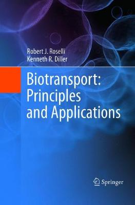 Biotransport: Principles and Applications - Robert J. Roselli