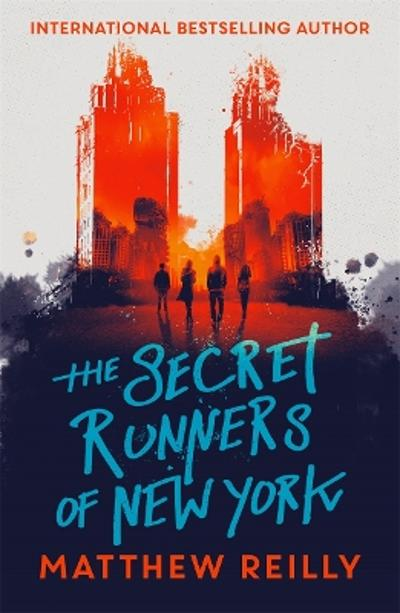 The Secret Runners of New York - Matthew Reilly