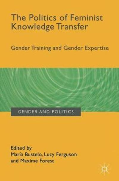 The Politics of Feminist Knowledge Transfer - Maxime Forest