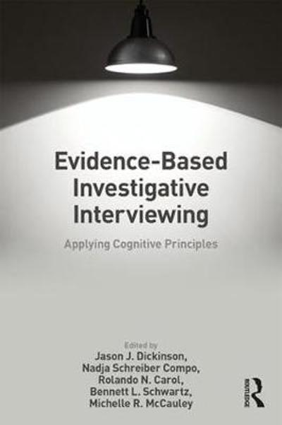 Evidence-based Investigative Interviewing - Jason J. Dickinson