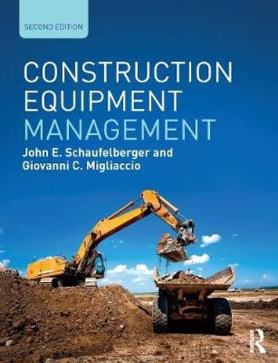 Construction Equipment Management - John E. Schaufelberger