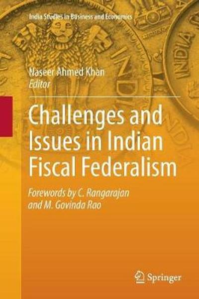 Challenges and Issues in Indian Fiscal Federalism - Naseer Ahmed Khan