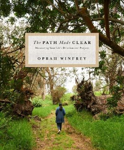 The Path Made Clear - Oprah Winfrey