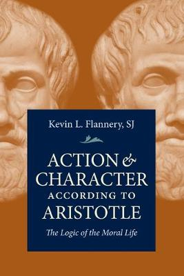Action and Character According to Aristotle - Kevin Flannery
