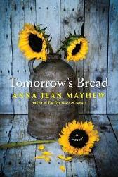 Tomorrow's Bread - Anna Jean Mayhew