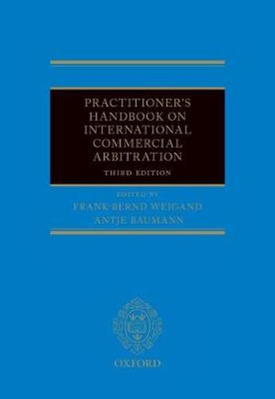 Practitioner's Handbook on International Commercial Arbitration - Frank-Bernd Weigand