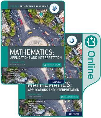 Oxford IB Diploma Programme: IB Mathematics: applications and interpretation, Standard Level, Print and Enhanced Online Course Book Pack - Jane Forrest
