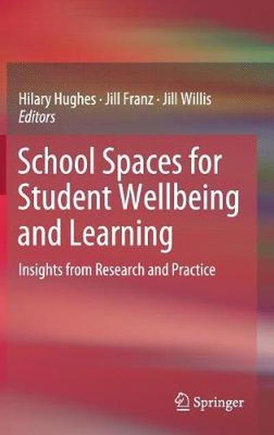 School Spaces for Student Wellbeing and Learning - Hilary Hughes