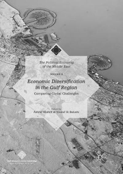 Economic Diversification in the Gulf Region, Volume II - Ashraf Mishrif