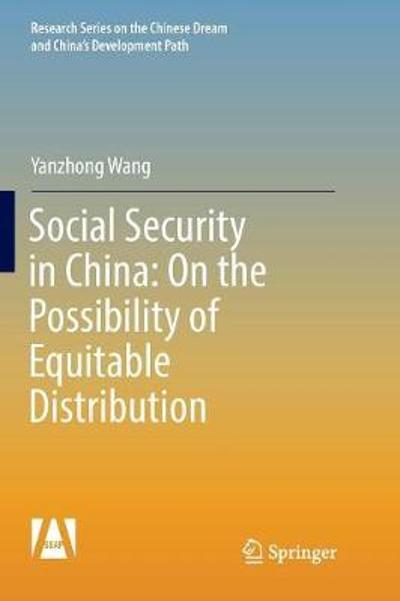 Social Security in China: On the Possibility of Equitable Distribution in the Middle Kingdom - Yanzhong Wang