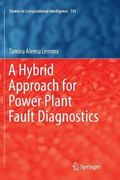 A Hybrid Approach for Power Plant Fault Diagnostics - Tamiru Alemu Lemma