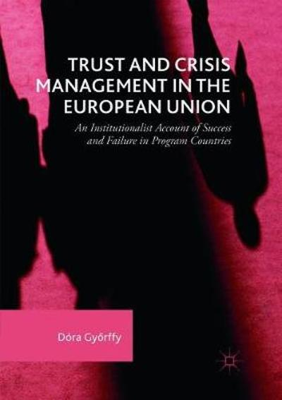 Trust and Crisis Management in the European Union - Dora Gyorffy