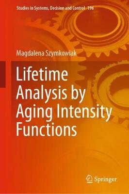 Lifetime Analysis by Aging Intensity Functions - Magdalena Szymkowiak