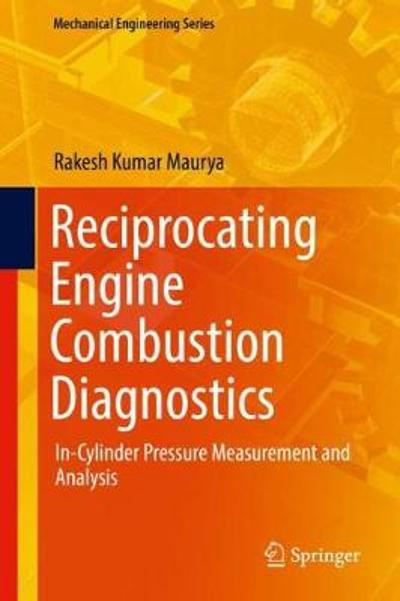 Reciprocating Engine Combustion Diagnostics - Rakesh Kumar Maurya