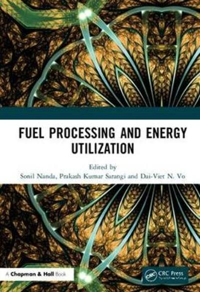 Fuel Processing and Energy Utilization - Sonil Nanda