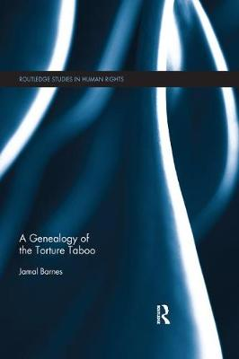 A Genealogy of the Torture Taboo - Jamal Barnes
