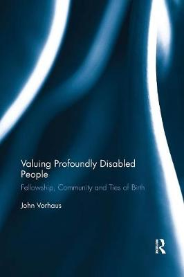 Valuing Profoundly Disabled People - John Vorhaus