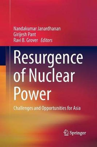 Resurgence of Nuclear Power - Nandakumar Janardhanan