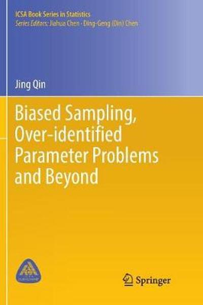 Biased Sampling, Over-identified Parameter Problems and Beyond - Jing Qin