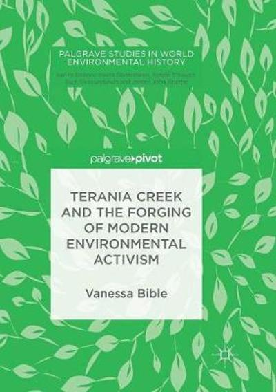 Terania Creek and the Forging of Modern Environmental Activism - Vanessa Bible