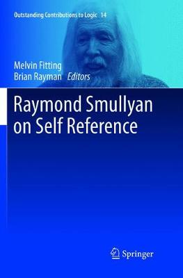 Raymond Smullyan on Self Reference - Melvin Fitting