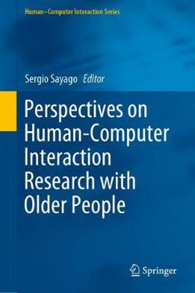 Perspectives on Human-Computer Interaction Research with Older People - Sergio Sayago