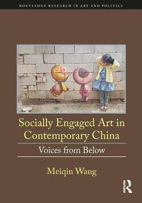 Socially Engaged Art in Contemporary China - Meiqin Wang