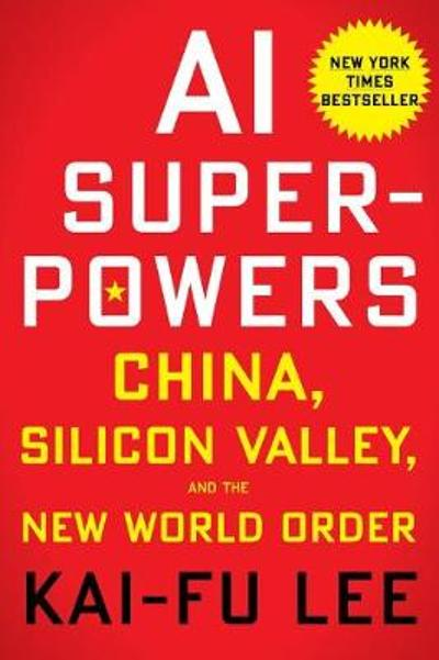 AI Superpowers - Kai-Fu Lee
