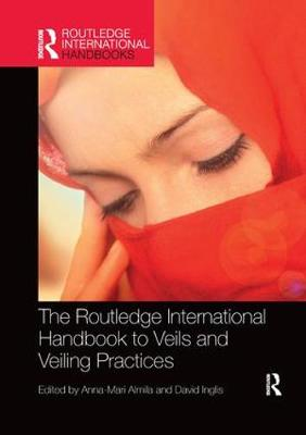 The Routledge International Handbook to Veils and Veiling - Anna-Mari Almila
